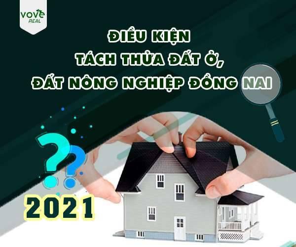 [ĐỒNG NAI] Điều kiện tách thửa đất ở, đất nông nghiệp tại Đồng Nai năm 2021?